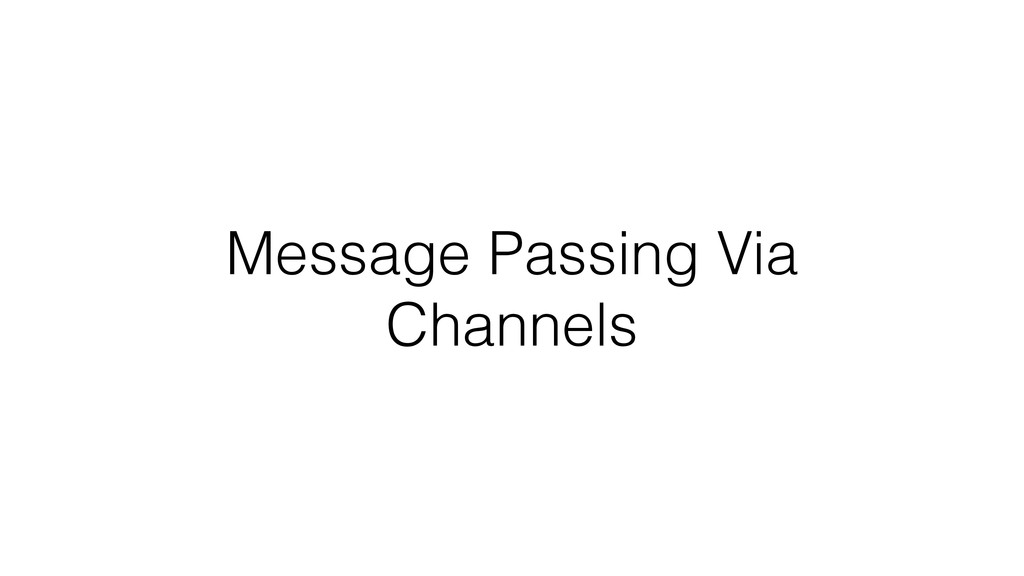 Message Passing Via Channels