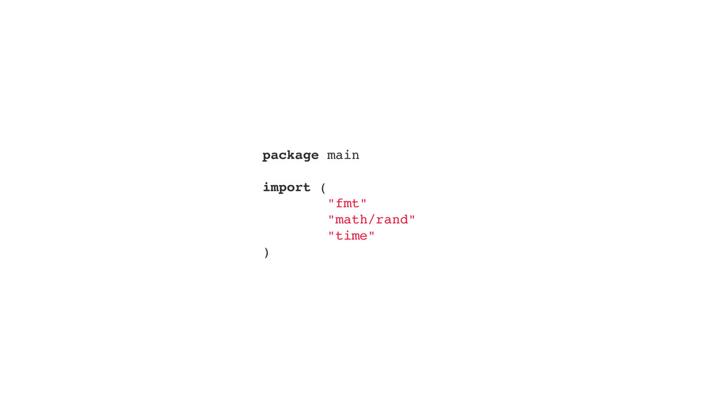"package main"" "" import ("" ""fmt"""" ""math/rand"""" ""..."
