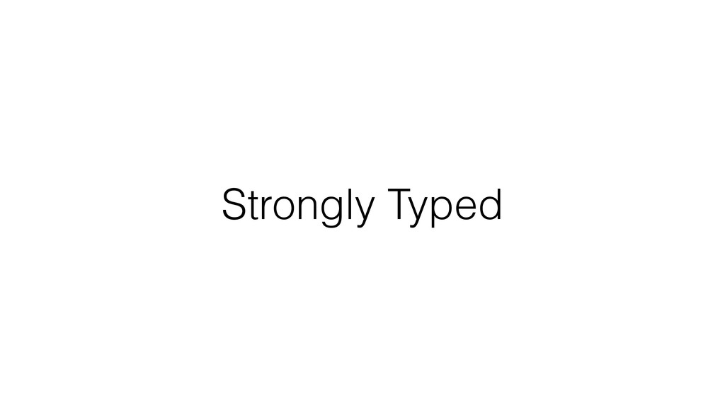 Strongly Typed