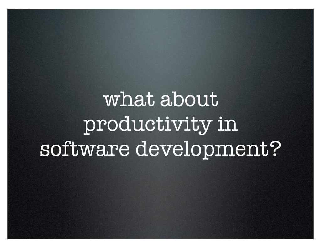 what about productivity in software development?