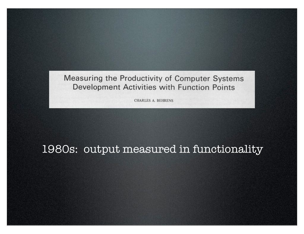 1980s: output measured in functionality