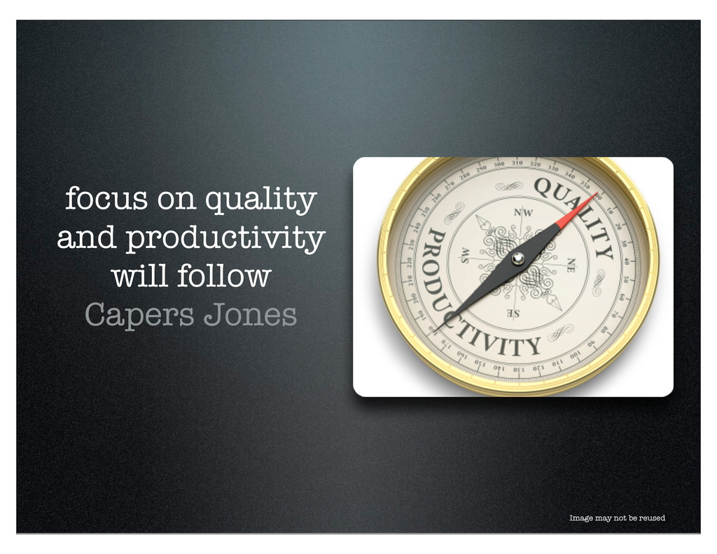 focus on quality and productivity will follow C...