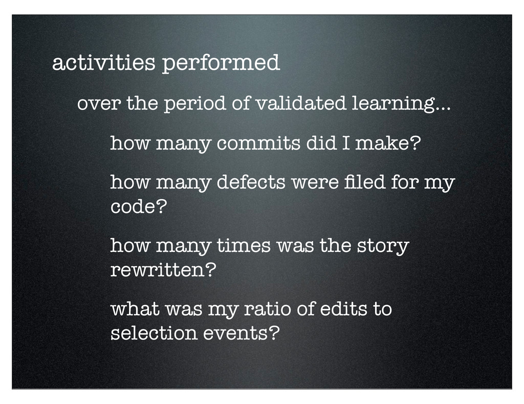 activities performed over the period of validat...