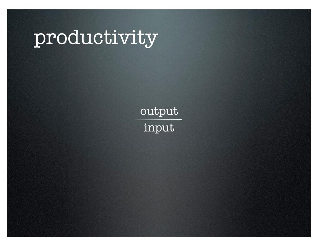 productivity output input