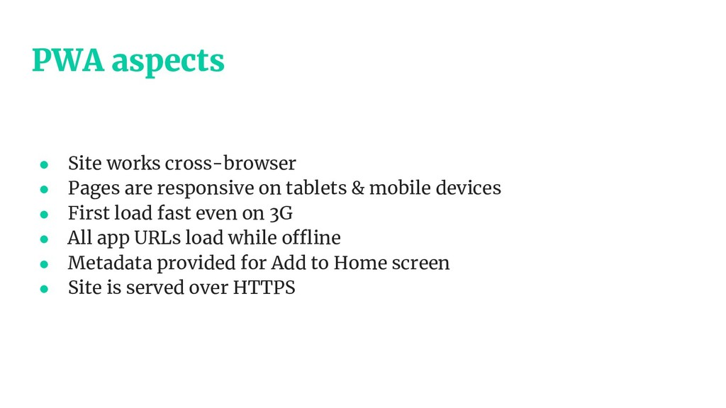 PWA aspects ● Site works cross-browser ● Pages ...