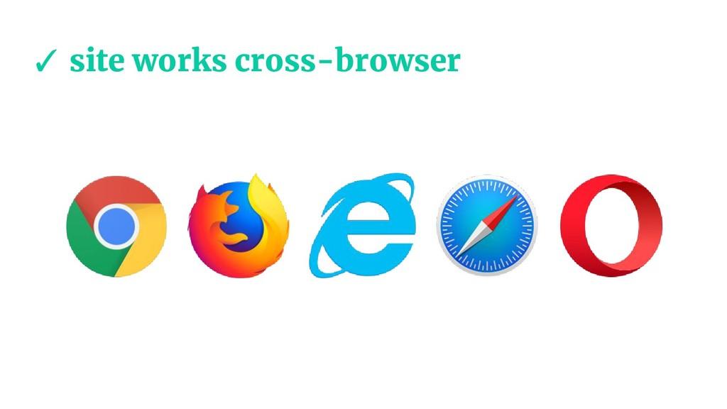 ✓ site works cross-browser