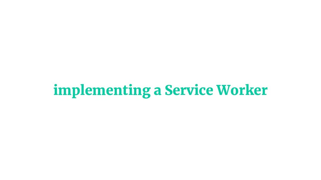 implementing a Service Worker
