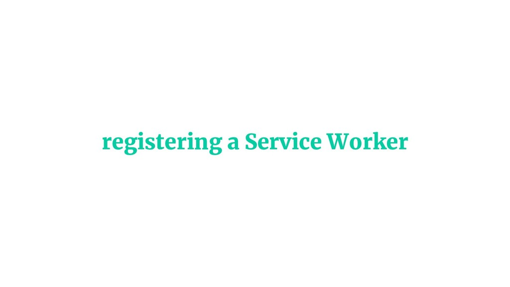 registering a Service Worker
