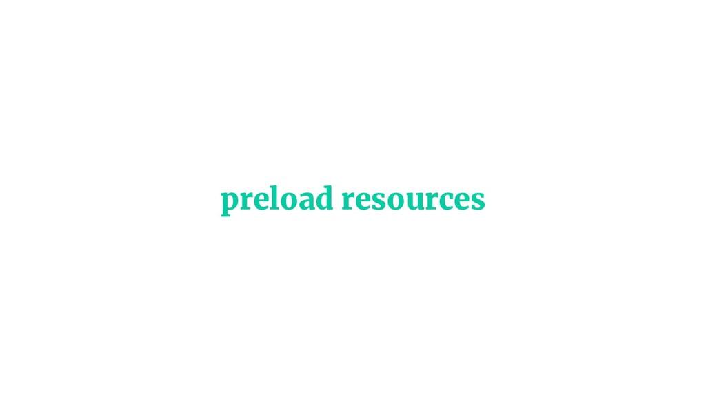 preload resources