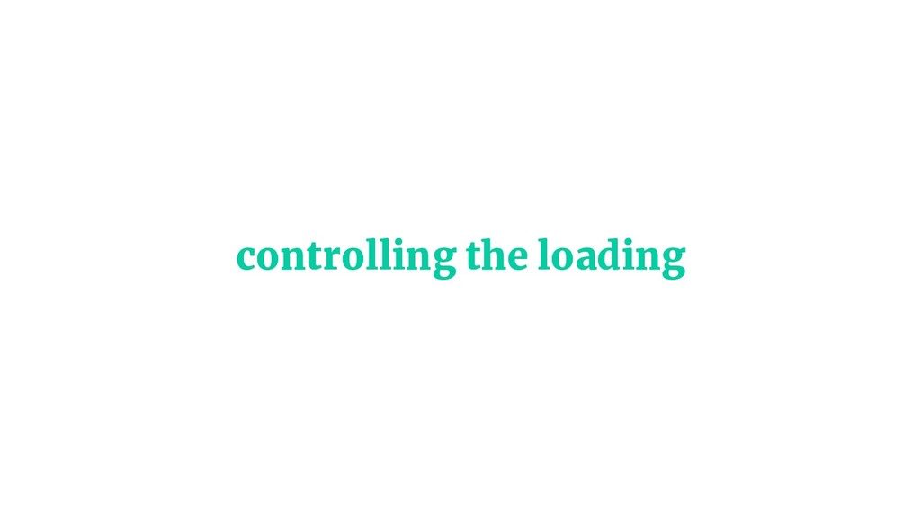 controlling the loading