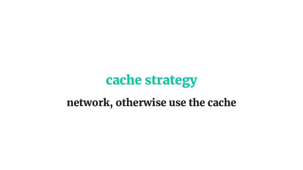 cache strategy network, otherwise use the cache