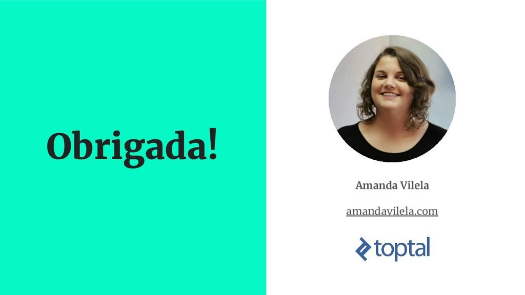 Obrigada! Amanda Vilela amandavilela.com