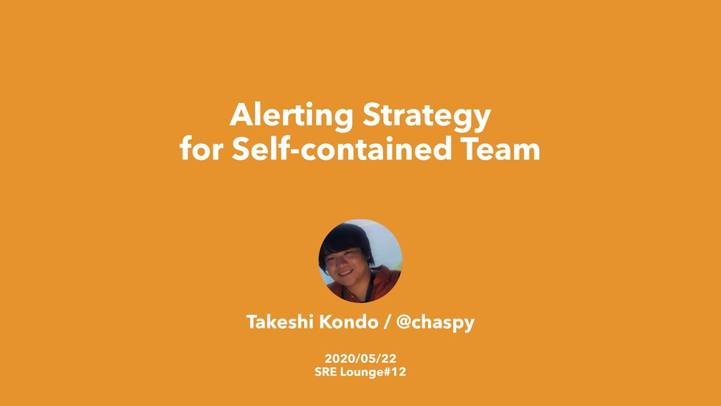 Alerting Strategy for Self-contained Team Takes...