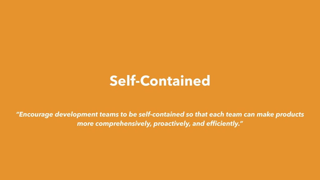 """Self-Contained """"Encourage development teams to ..."""