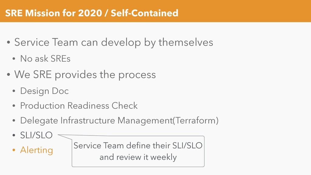 SRE Mission for 2020 / Self-Contained • Service...