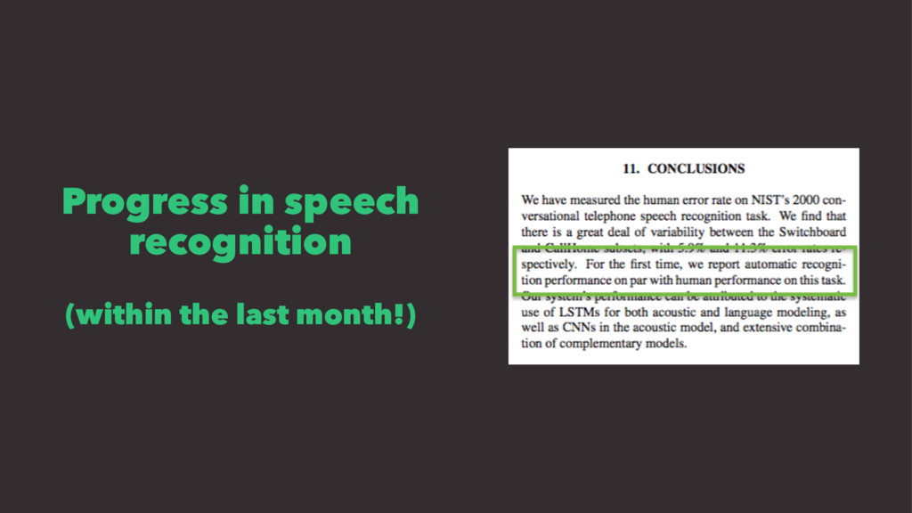 Progress in speech recognition (within the last...