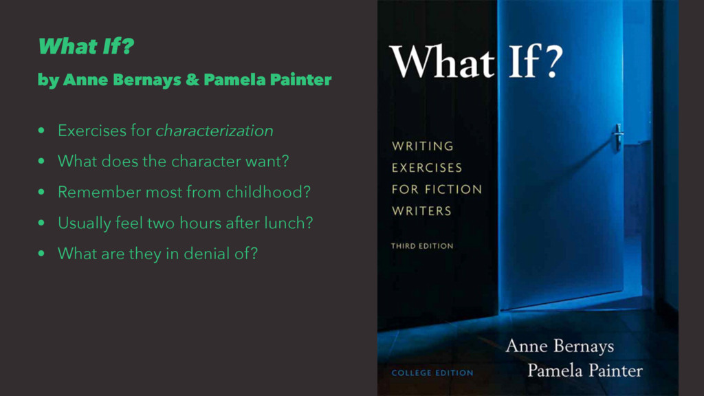 What If? by Anne Bernays & Pamela Painter • Exe...
