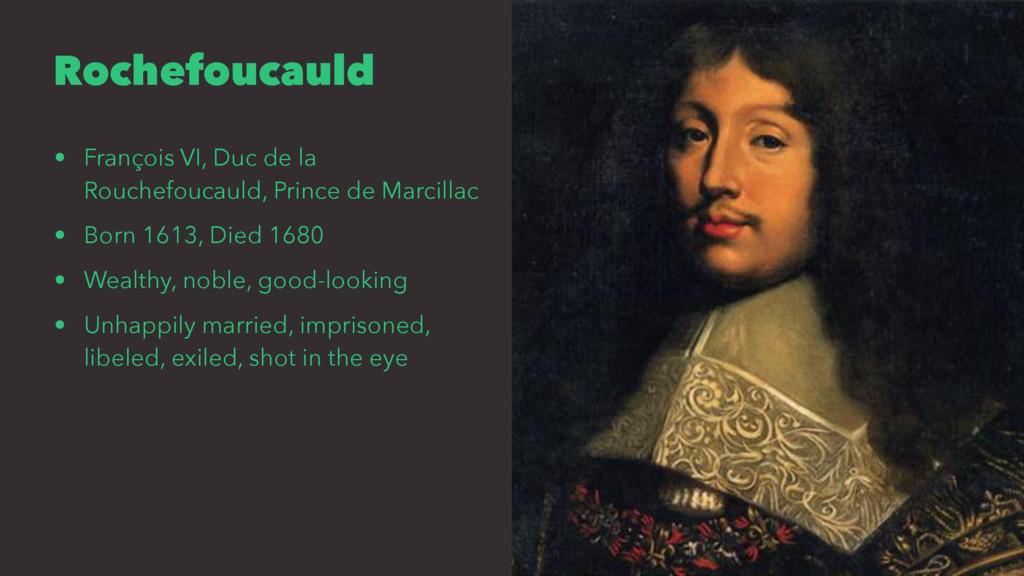 Rochefoucauld • François VI, Duc de la Rouchefo...