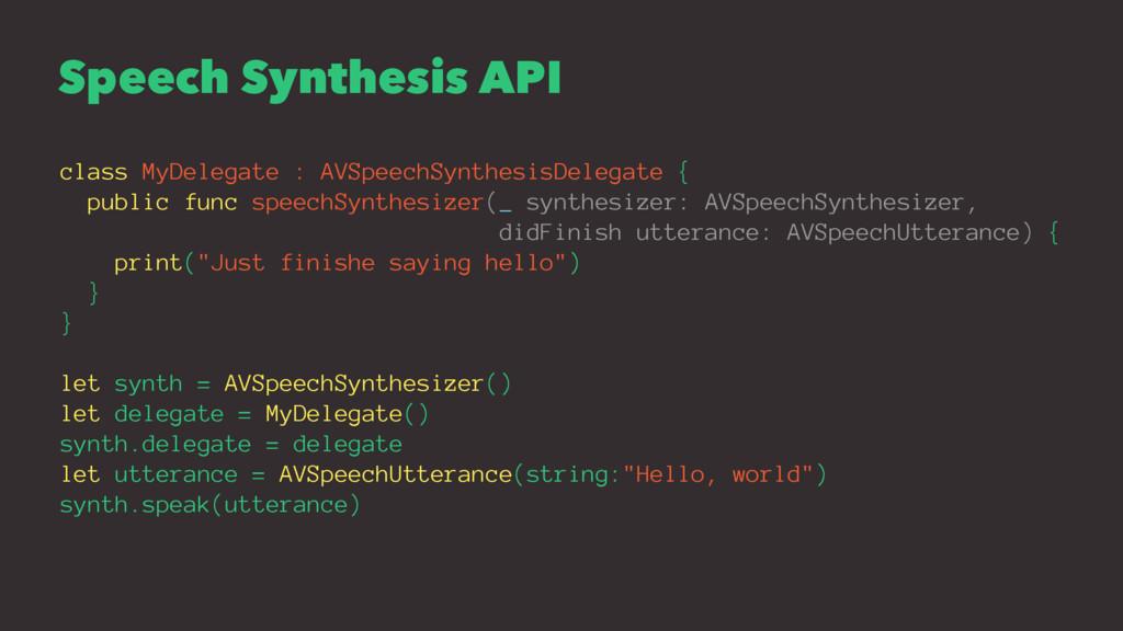 Speech Synthesis API class MyDelegate : AVSpeec...