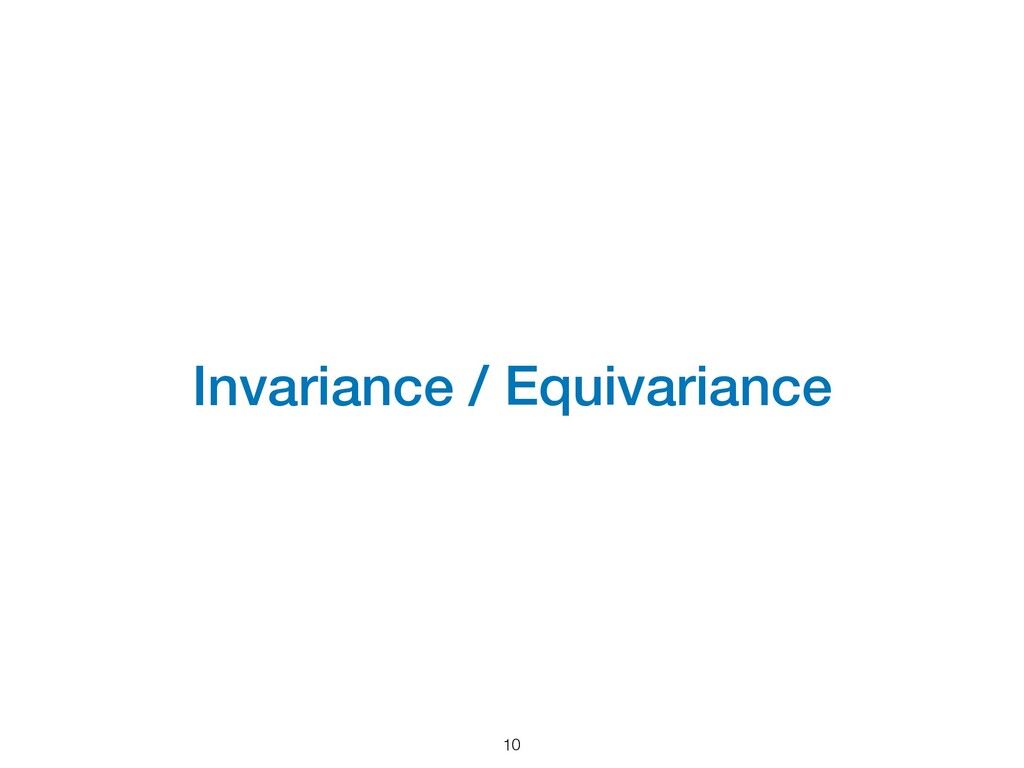 Invariance / Equivariance 10