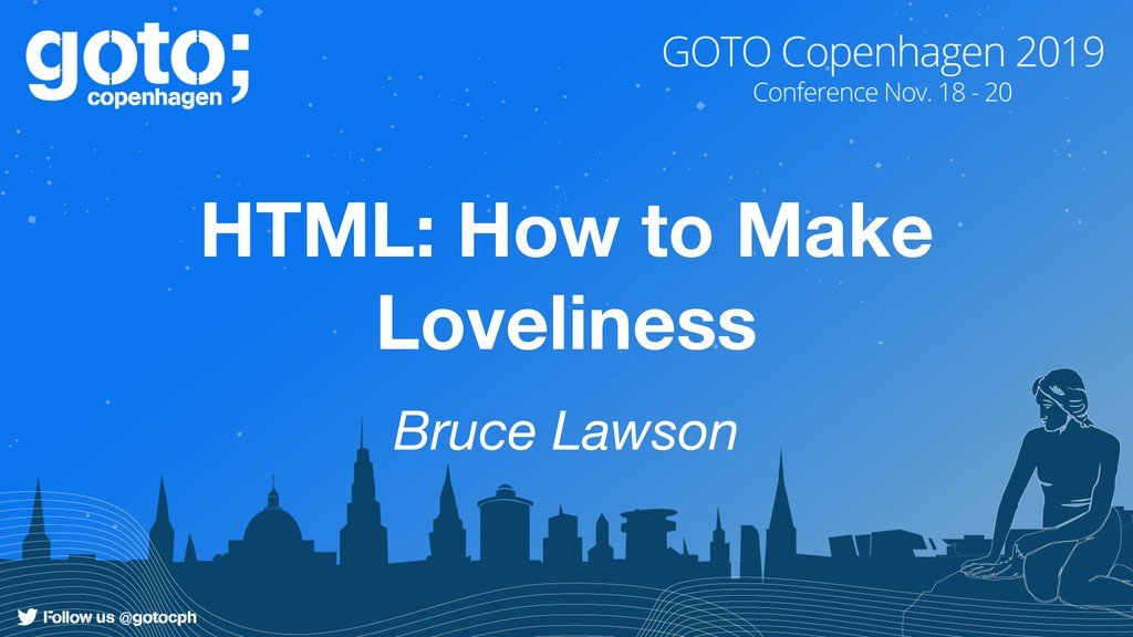 HTML: How to Make Loveliness Bruce Lawson
