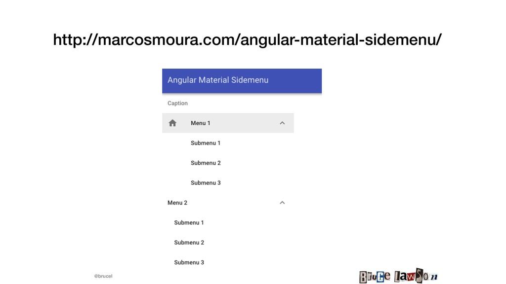@brucel http://marcosmoura.com/angular-material...
