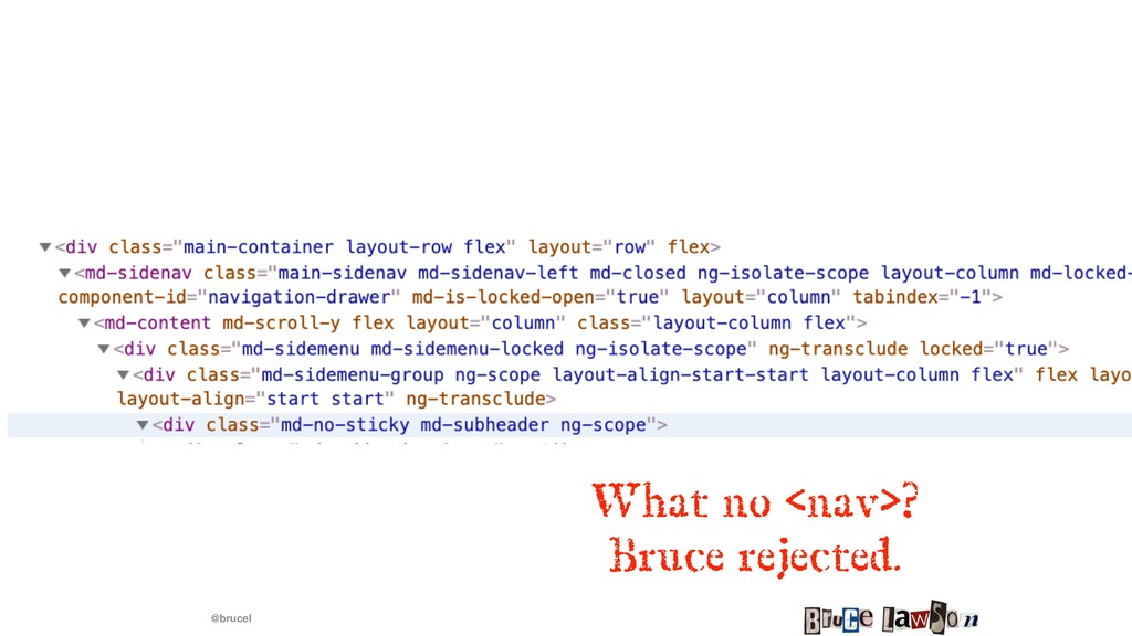 @brucel What no <nav>? Bruce rejected.