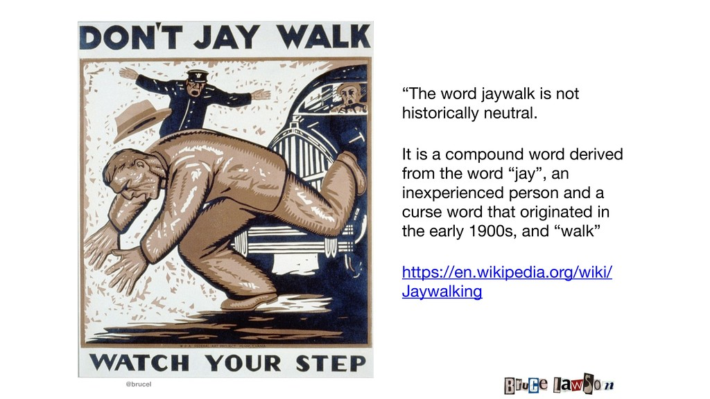 "@brucel ""The word jaywalk is not historically n..."