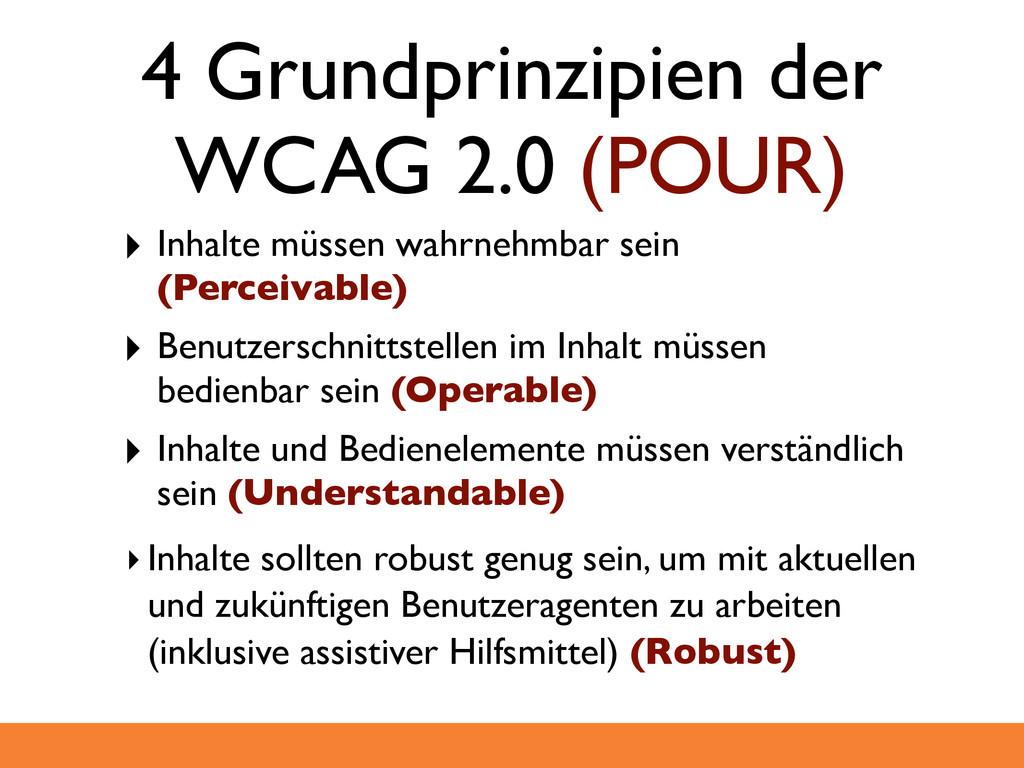 4 Grundprinzipien der WCAG 2.0 (POUR) ‣ Inhalte...