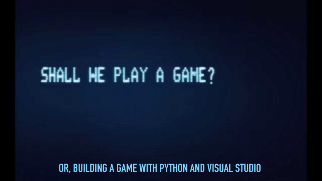 OR, BUILDING A GAME WITH PYTHON AND VISUAL STUD...