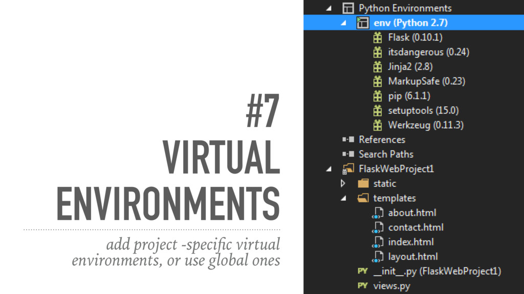 #7 VIRTUAL ENVIRONMENTS add project -specific vi...