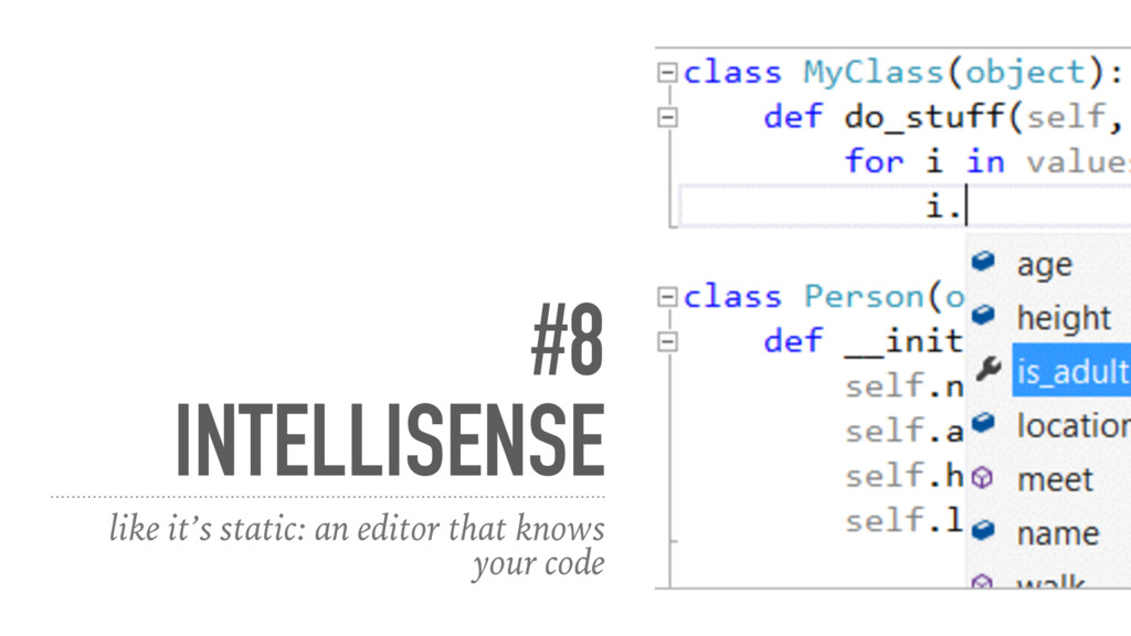 #8 INTELLISENSE like it's static: an editor tha...