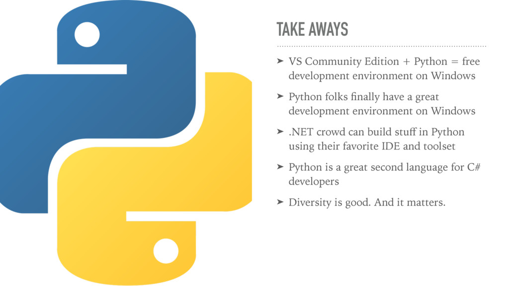 TAKE AWAYS ➤ VS Community Edition + Python = fr...