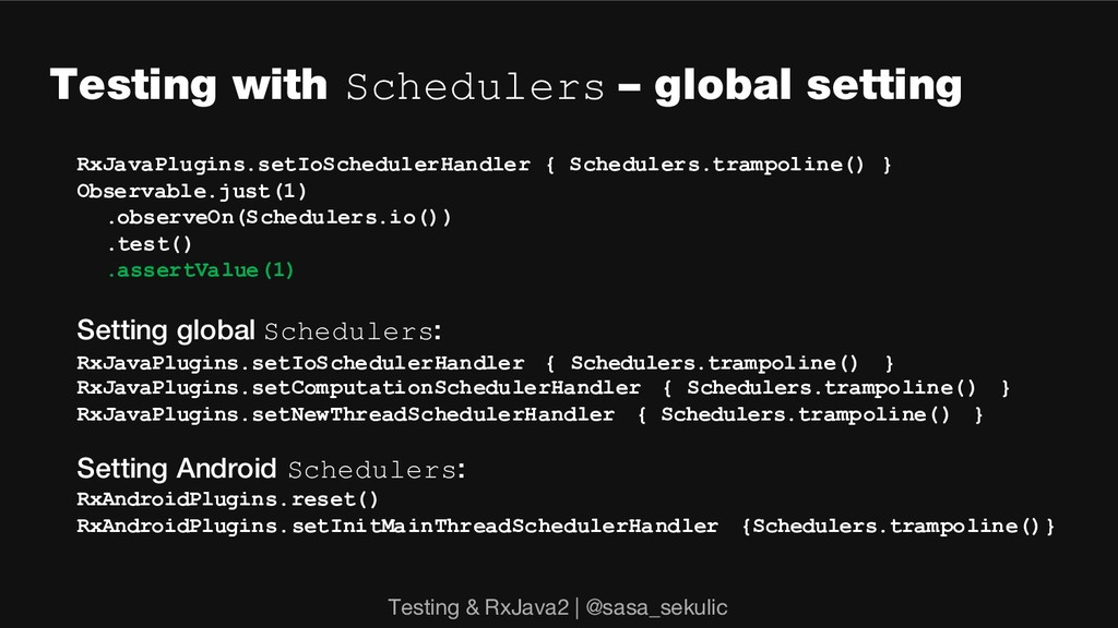 Testing with Schedulers – global setting RxJava...