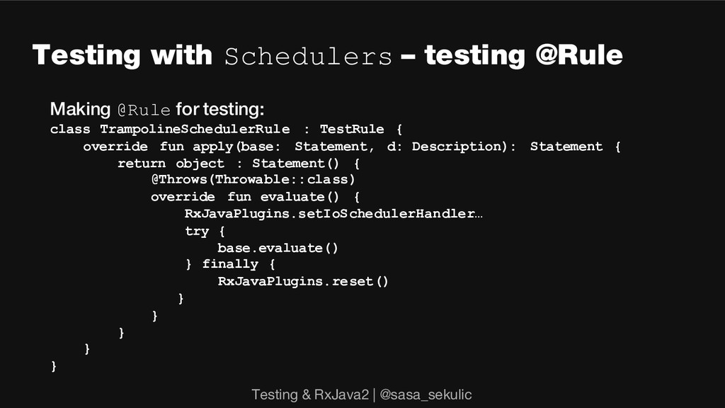 Testing with Schedulers – testing @Rule Making ...