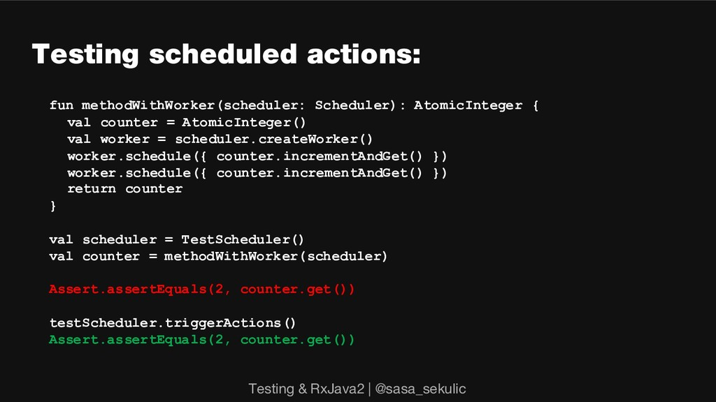 Testing scheduled actions: fun methodWithWorker...