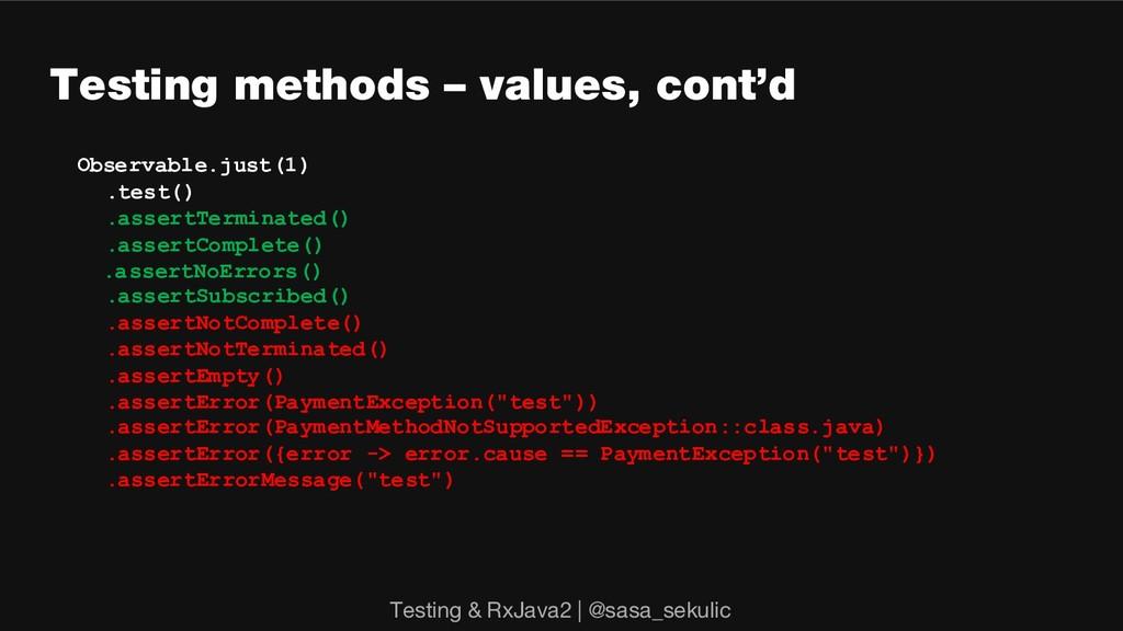 Testing methods – values, cont'd Observable.jus...