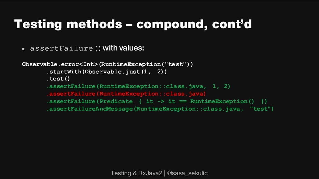 Testing methods – compound, cont'd n assertFail...