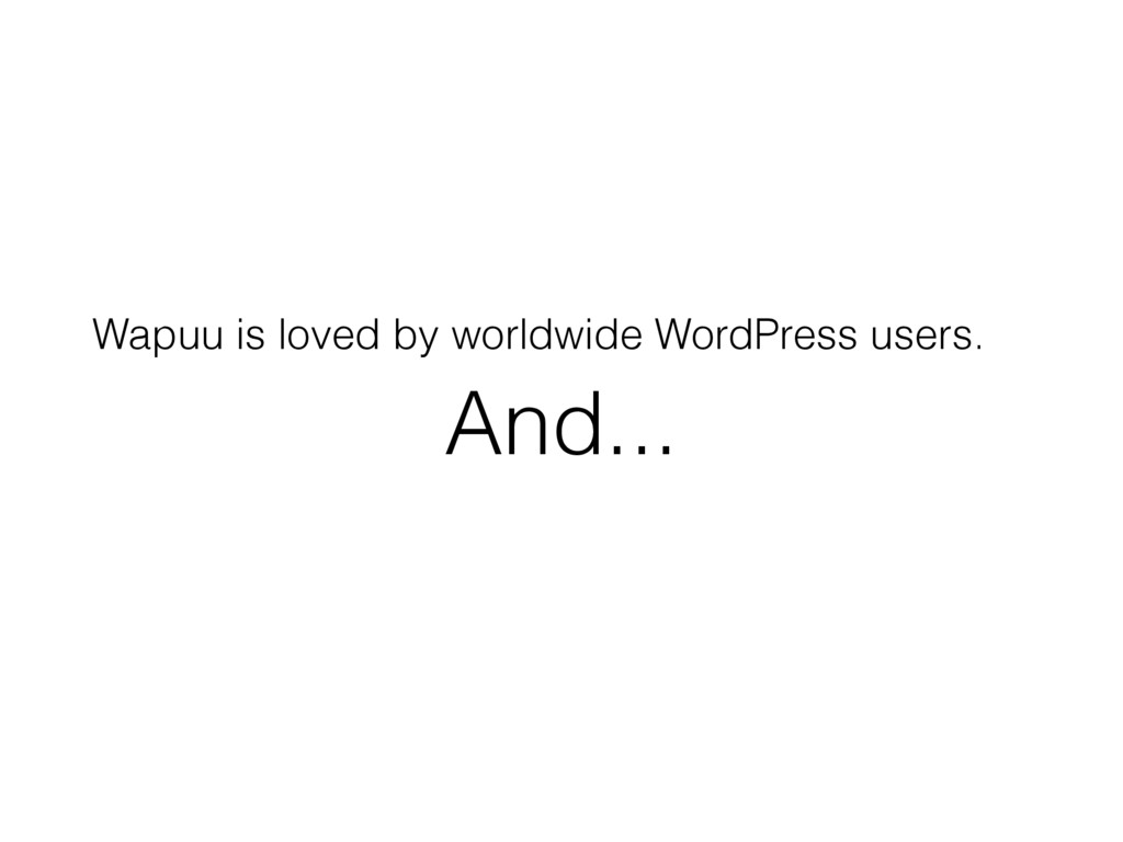 And... Wapuu is loved by worldwide WordPress us...