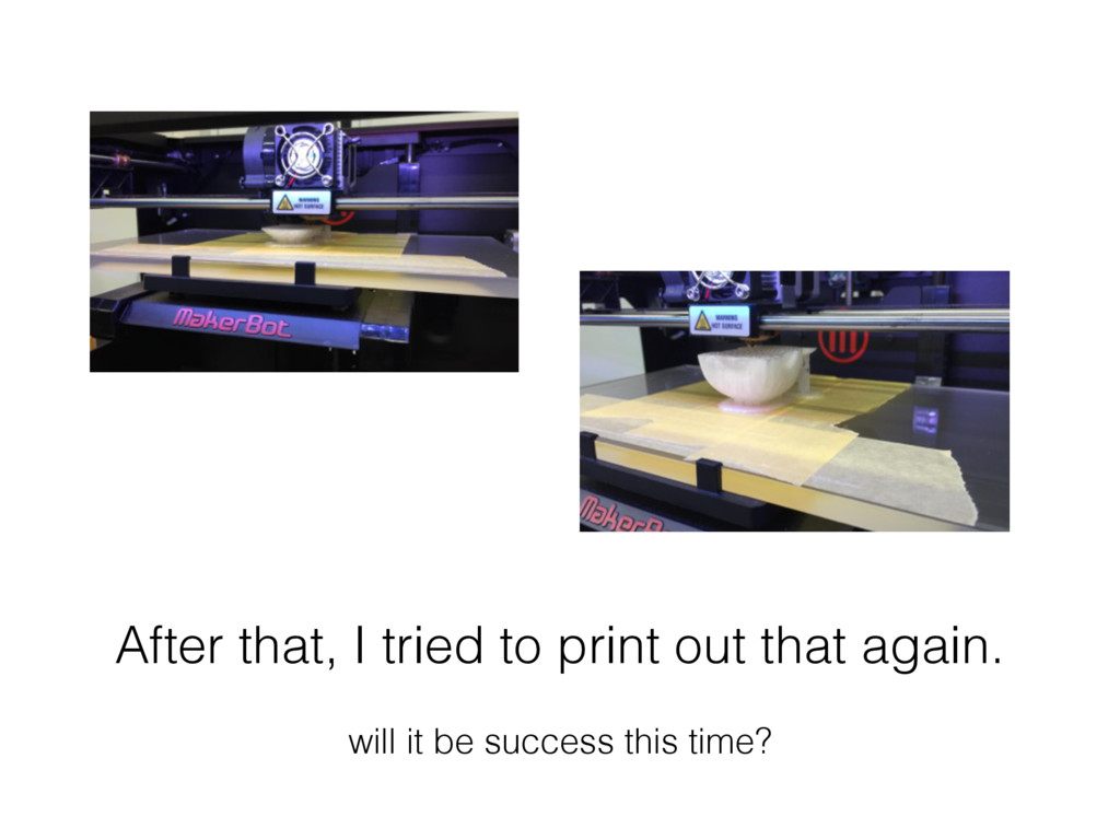 After that, I tried to print out that again. wi...