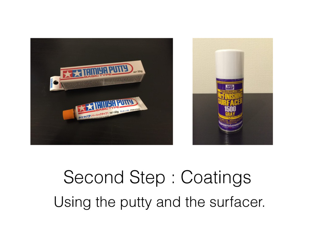 Second Step : Coatings Using the putty and the ...