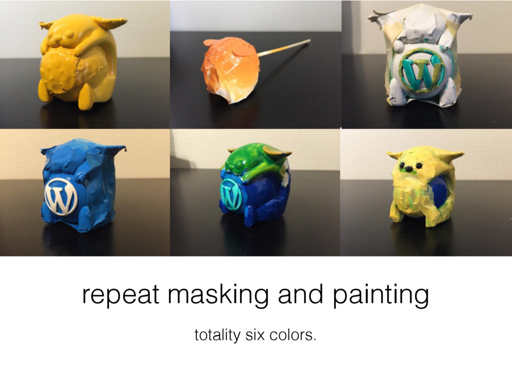 repeat masking and painting totality six colors.