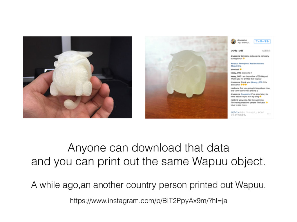Anyone can download that data and you can print...