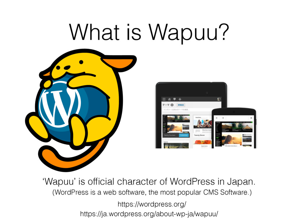 What is Wapuu? 'Wapuu' is official character of ...