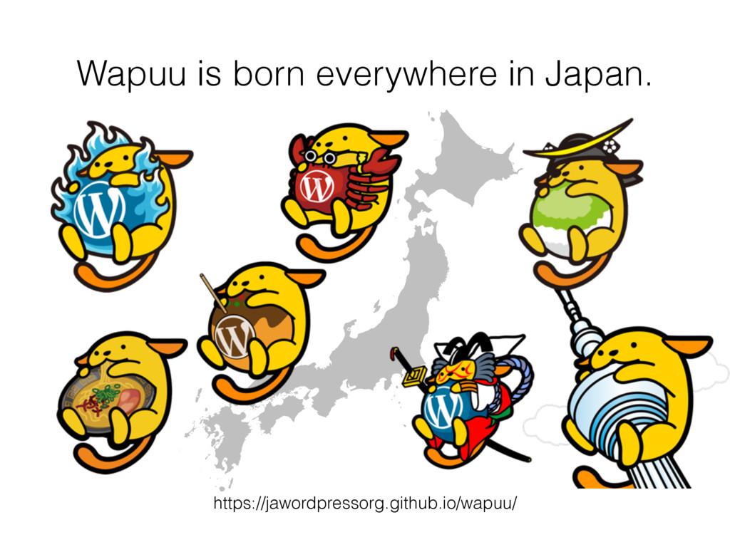 Wapuu is born everywhere in Japan. https://jawo...