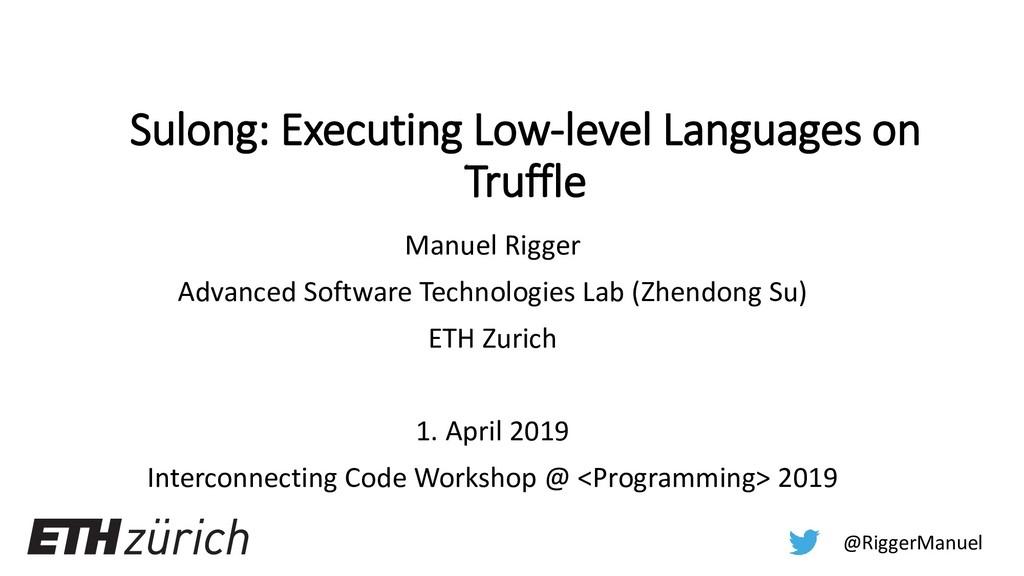Sulong: Executing Low-level Languages on Truffl...
