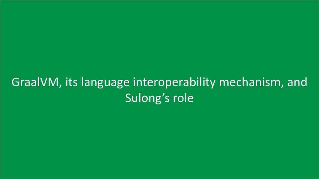 9 GraalVM, its language interoperability mechan...