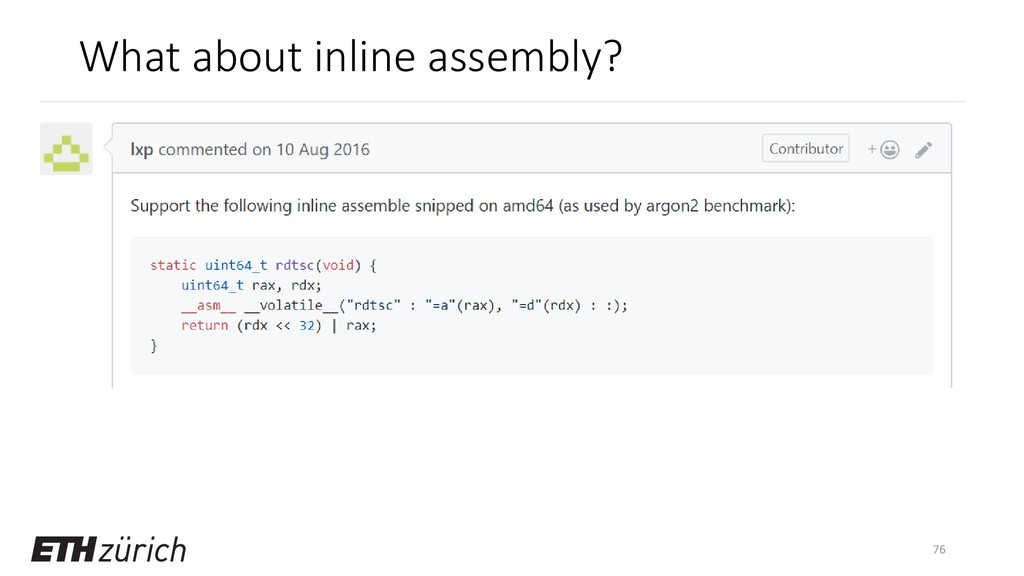 What about inline assembly? 76