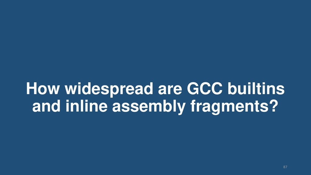How widespread are GCC builtins and inline asse...