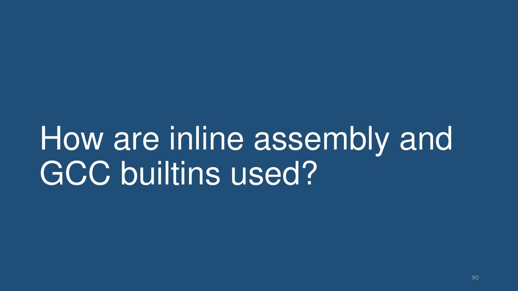 How are inline assembly and GCC builtins used? ...